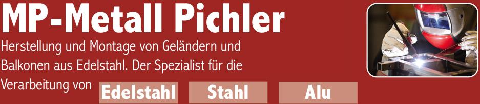 Metall Pichler | Herstellung und Montage von Geländern und Balkonen aus Edelstahl. Der Spezialist für die Verarbeitung von Edelstahl, Stahl und Alu.